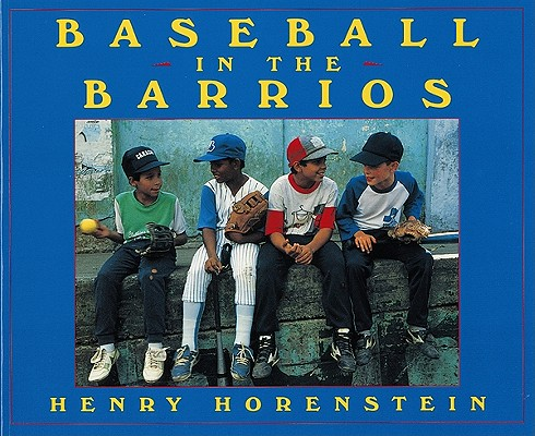 Baseball in the Barrios By Horenstein, Henry