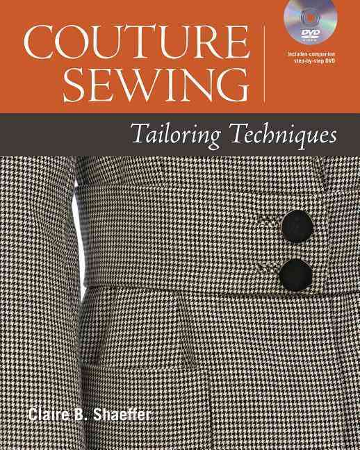Couture Sewing Tailoring Techniques By Shaeffer, Claire